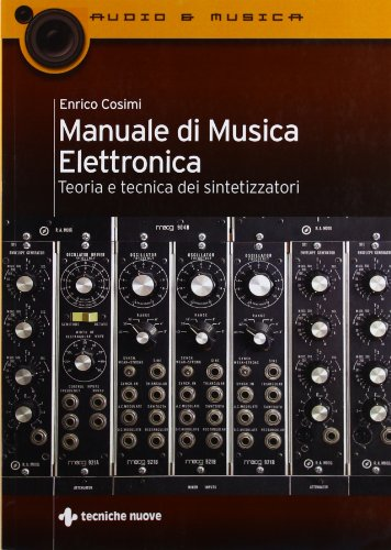 9788848125130: Manuale di musica elettronica. Teoria e tecnica dei sintetizzatori