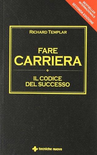 9788848125482: Fare carriera. Il codice del successo