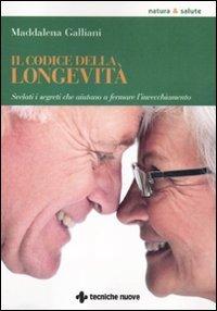 9788848126397: Il codice della longevit�. Svelati i segreti che aiutano a fermare l'invecchiamento