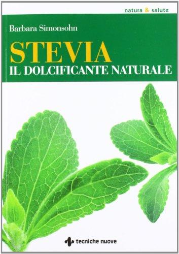 9788848126717: Stevia. Il dolcificante naturale