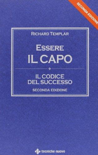 Essere il capo. Il codice del successo (8848127428) by Richard Templar