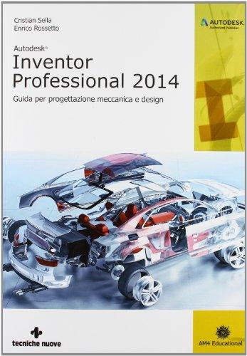 9788848128506: Autodesk Inventor professional 2014. Guida per progettazione meccanica e design