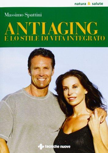 9788848129022: Anti-aging e lo stile di vita integrato