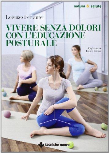 9788848129213: Vivere senza dolori con l'educazione posturale (Natura e salute)