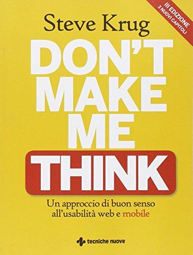 9788848129770: Don't make me think. Un approccio di buon senso all'usabilità web e mobile (Informatica. Internet)