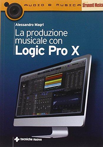 9788848129794: La produzione musicale con Logic Pro X