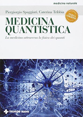 9788848132244: Medicina quantistica. La medicina attraverso la fisica dei quanti. Ediz. illustrata (Medicina naturale)