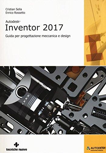 9788848133067: Autodesk Inventor professional 2017. Guida per progettazione meccanica e design (Informatica)
