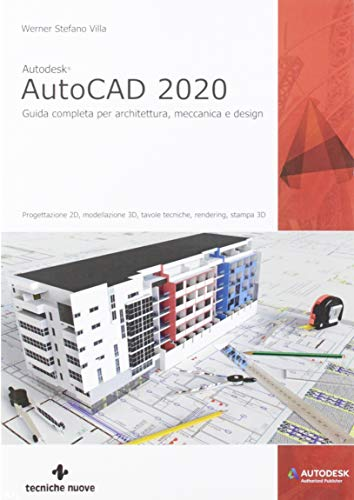 9788848139496: Autodesk® AutoCad 2020. Guida completa per architettura, meccanica e design