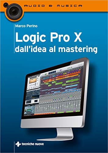 9788848141222: Logic Pro X dall'idea al mastering
