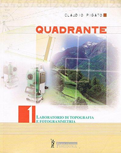 9788848200417: Quadrante. Laboratorio di topografia e fotogrammetria. Per Ist. tecnici geometri: 1