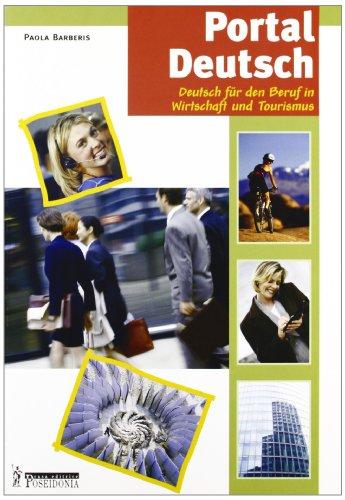 9788848201551: Portal Deutsch. Deutsch für den Beruf in Wirtschaft und Tourismus. Per le Scuole superiori