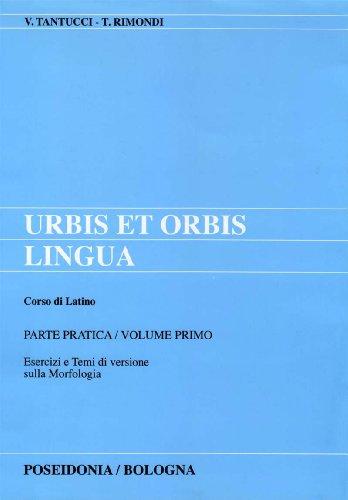 9788848202015: Urbis et orbis lingua. Parte pratica. Per i Licei e gli Ist. Magistrali: 1