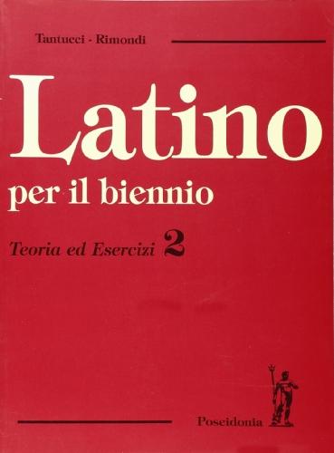 9788848202077: Latino Per Il Biennio. Teoria Ed Esercizi.: v.2