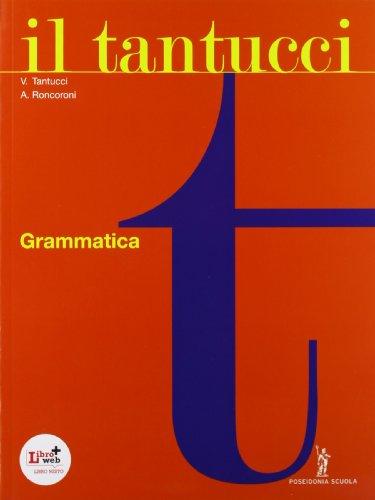 9788848257183: Il Tantucci. Grammatica. Per i Licei e gli Ist. magistrali. Con espansione online