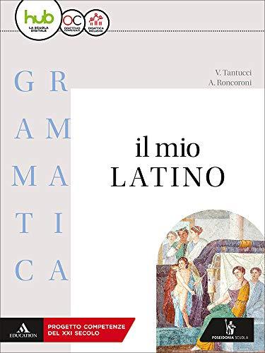 9788848263849: Il mio latino. Grammatica. Per i Licei e gli Ist. magistrali. Con e-book. Con espansione online