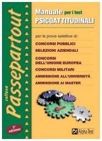 Manuale per i test psicoattitudinali. Per le: Bianchini, Massimiliano;Pavoni, Vincenzo;Sironi,