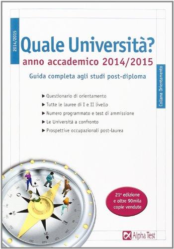 9788848316101: Quale università? Anno accademico 2014-2015. Guida completa agli studi post-diploma