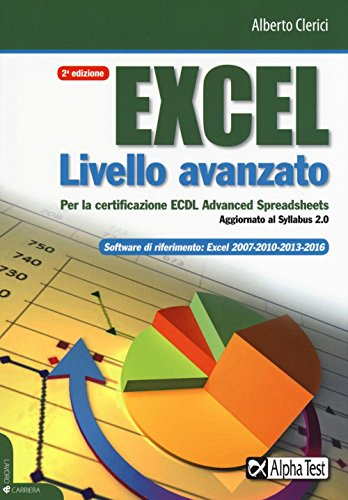 9788848318716: Excel livello avanzato per la certificazione ECDL advanced spreadsheet. Aggiornato al Syllabus 2.0