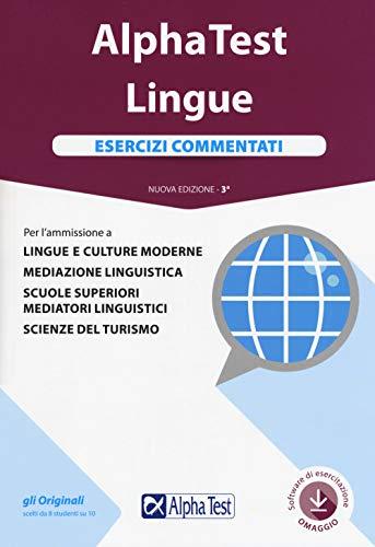9788848321327: Alpha Test. Lingue. Esercizi commentati. Per l'ammissione a lingue e culture moderne, mediazione linguistica, scuole superiori mediatori linguistici, scienze del turismo. Con software