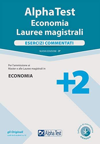 9788848321334: Alpha Test. Economia. Lauree magistrali. Esercizi commentati. Con software di simulazione