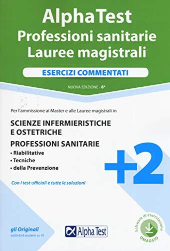 9788848321358: Alpha Test. Professioni sanitarie. Lauree magistrali. Esercizi commentati. Nuova ediz. Con software di simulazione