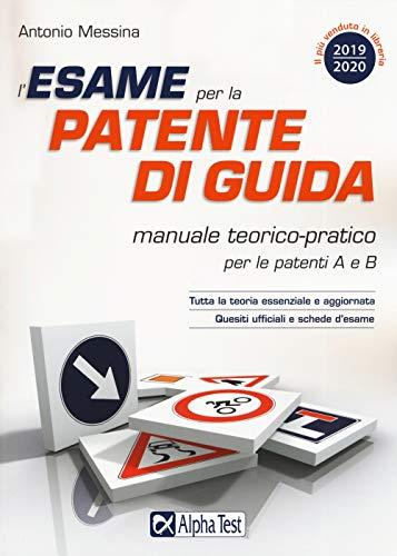 9788848321631: L'esame per la patente di guida. Manuale teorico-pratico per le patenti A e B