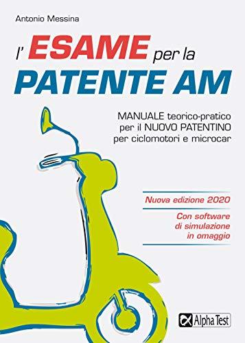 9788848322324: L'esame per la patente AM. Manuale teorico-pratico per il nuovo patentino per ciclomotori e microcar. Con software di simulazione