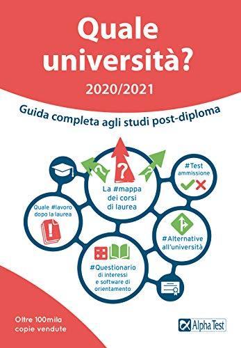 9788848322447: Quale università? Anno accademico 2020-2021. Guida completa agli studi post-diploma
