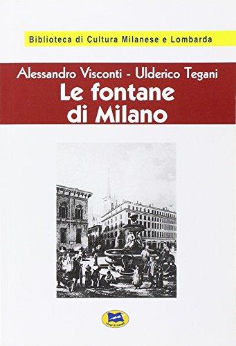 Le fontane di Milano [1945]: Alessandro Visconti; Ulderico