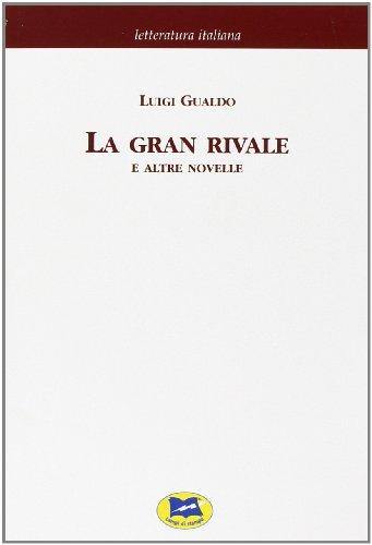 La gran rivale e altre novelle: Luigi Gualdo