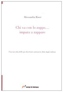 9788848806237: Chi va con lo zoppo... impara a zappare. Una raccolta delle più divertenti castronerie dette dagli italiani (TuttiAUTORI)