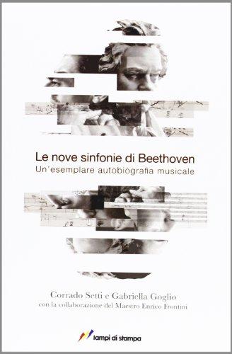 9788848813853: Le nove sinfonie di Beethoven. Un'esemplare autobiografia musicale