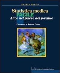9788849002058: Statistica medica facile. Alice nel paese del p-value