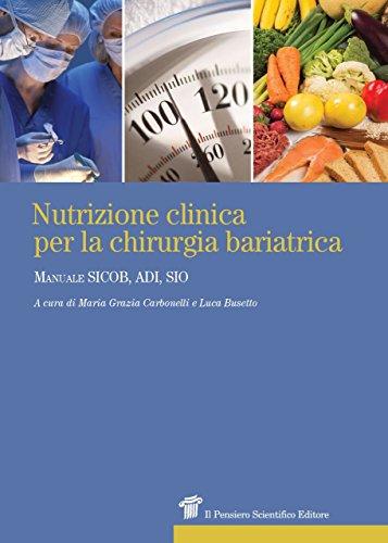 9788849005486: Nutrizione clinica per la chirurgia bariatrica. Manuale SICOB, ADI, SIO (Prospettive)