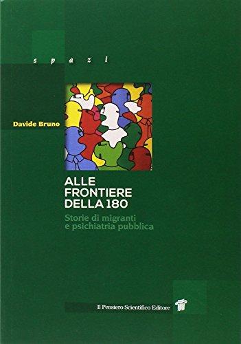 9788849005745: Alle frontiere della 180. Storie di migrazione e psichiatria pubblica in Italia