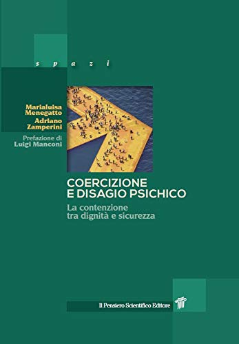 9788849006292: Coercizione e disagio psichico. La contenzione tra dignità e sicurezza