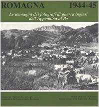 9788849106015: Romagna 1944-45. Le immagini dei fotografi di guerra inglesi dall'Appennino al Po