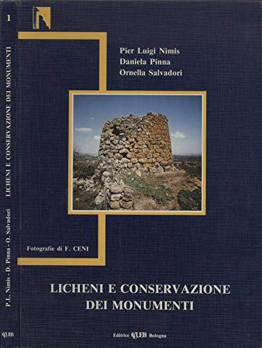 Licheni e conservazione dei monumenti.: Nimis, P Luigi Pinna, Daniela Salvadori, Ornella