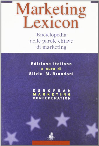 Marketing lexicon. Enciclopedia delle parole chiave di Marketing