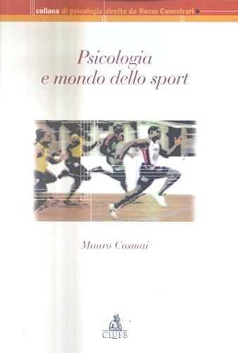 Psicologia e mondo dello sport.: Cosmai, Mauro