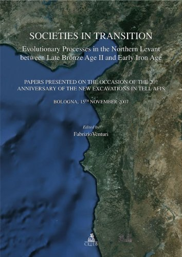 9788849133295: Societies in Transition. Evolutionary Processes in the Northern Levant Between Late Bronz Age II and Early Iron Age.