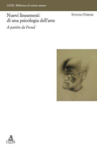 9788849135848: Nuovi lineamenti di una psicologia dell'arte. A partire da Freud