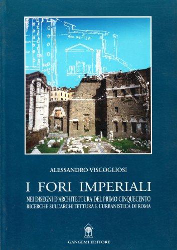 9788849200287: I fori imperiali nei disegni di architettura del primo Cinquecento