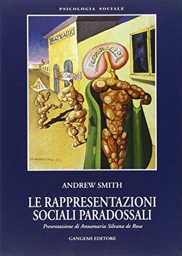 Le rappresentazioni sociali paradossali.: Smith,Andrew.
