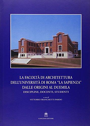 9788849201505: La Facoltà di architettura dell'Università di Roma «La Sapienza» dalle origini al Duemila (Arti visive, architettura e urbanistica)