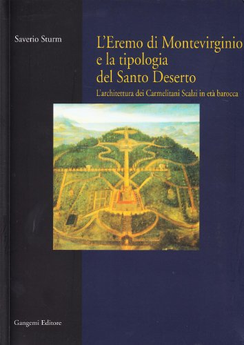L'eremo di Montevirginio e la tipologia del: Saverio Sturm, Marcello