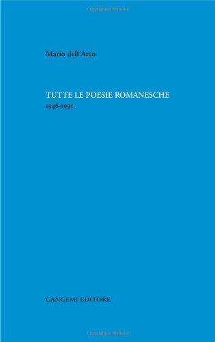 Tutte le poesie romanesche 1946-1995: Dell'Arco, Mario