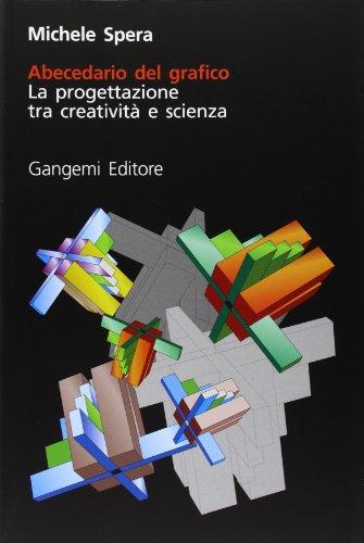 9788849207897: Abecedario del grafico. La progettazione tra creatività e scienza