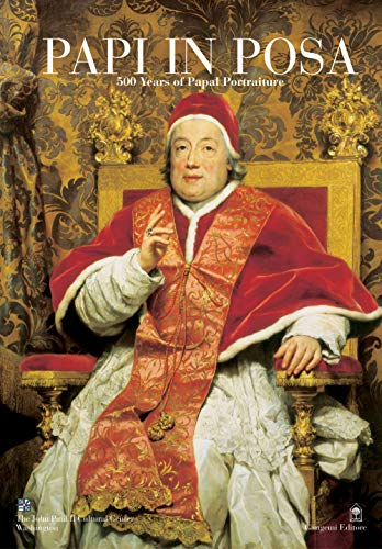 Papi In Posa: 500 Years of Papal